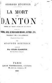 La mort de Danton: drame en trois actes et en prose suivi de Wozzeck, Lenz, Le messager hessois, Lettres, etc
