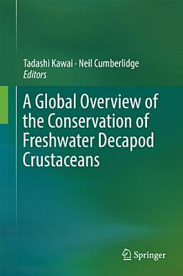A Global Overview of the Conservation of Freshwater Decapod Crustaceans PDF