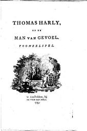 Thomas Harly, of De man van gevoel: Tooneelspel, Volume 1