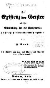 Die Existenz der Geister und ihre Einwirkung auf die Sinnenwelt: psychologisch erklärt und historische begründet