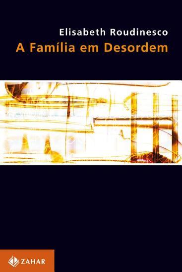 A Fam   lia em Desordem PDF