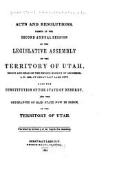 Acts and Resolutions Passed at the Second Annual Session of the Legislative Assembly of the Territory of Utah: Begun and Held on the Second Monday of December, A.D. 1852, at Great Salt Lake City, Also the Constitution of the State of Deseret and the Ordinances of Said State Now in Force in the Territory of Utah. Published by Authority of the Legislative Assembly
