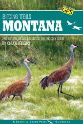 Birding Trails Montana: 240 Birding Locations Across the Big Sky State