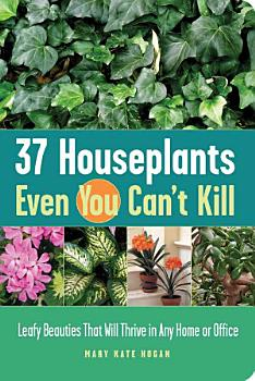 37 Houseplants Even You Can t Kill PDF
