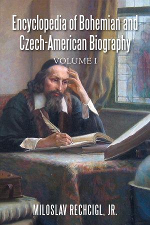 Encyclopedia of Bohemian and Czech American Biography