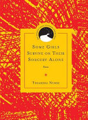 Some Girls Survive On Their Sorcery Alone Book PDF