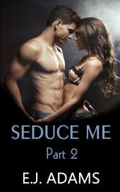 Seduce Me Again: Seduce Me Part 2