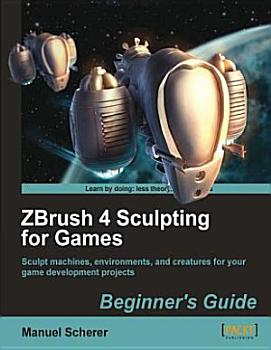ZBrush 4 Sculpting for Games PDF