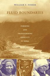 Fluid Boundaries: Forming and Transforming Identity in Nepal