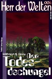 HERR DER WELTEN 006: Der Todesdschungel