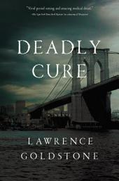 Deadly Cure: A Novel