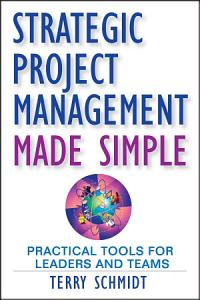 Strategic Project Management Made Simple Book