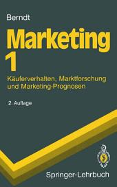 Marketing: Käuferverhalten, Marktforschung und Marketing-Prognosen, Ausgabe 2