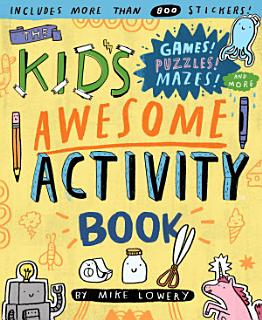 The Kid s Awesome Activity Book Book