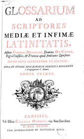 Glossarium ad scriptores mediæ et infimæ Latinitatis,: Volume 1