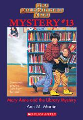 The Baby-Sitters Club Mystery #13: Mary Anne and the Library Mystery