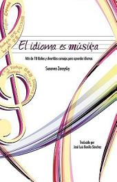El idioma es música: Más de 70 consejos fáciles y divertidos para aprender idiomas