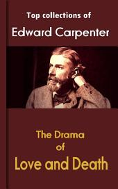 The Drama of Love and Death: Carpenter's Sociology