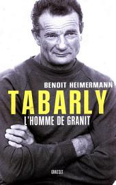 Tabarly: L'homme de granit
