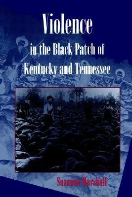 Violence in the Black Patch of Kentucky and Tennessee PDF