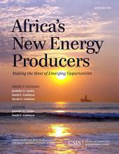 Africa's New Energy Producers: Making the Most of Emerging Opportunities