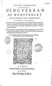 Volume premier [-troisième] des chroniques d'Enguerran de Monstrelet [avec la continuation de Pierre Desrey]