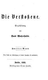 Die Verstossene: Erzählung von Hans Wachenhusen, Band 2