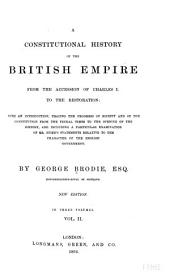 A Constitutional History of the British Empire: From the Accession of Charles I. to the Restoration: with an Introd., Tracing the Progress of Society and of the Constitution from the Feudal Times to the Opening of the History, and Including a Particular Examination of Mr. Hume's Statements Relative to the Character of the English Government, Volume 2
