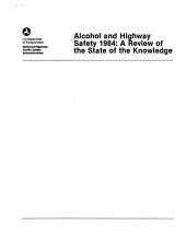 Alcohol and highway safety 1984: a review of the state of the knowledge