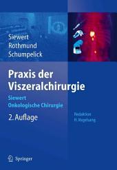 Praxis der Viszeralchirurgie: Onkologische Chirurgie, Ausgabe 2