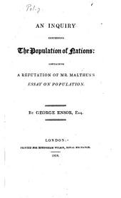 An Inquiry Concerning the Population of Nations: Containing a Refutation of Mr. Malthus's Essay on Population