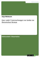Quo vadis? Untersuchungen zur Antike im historischen Roman