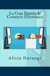 La Guía Rápida de Comercio Electrónico