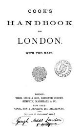 Cook's handbook for [afterw. to] London: Volume 1