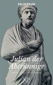 Julian der Abtrünnige: Die Jugend – Der Cäsar – Der Imperator
