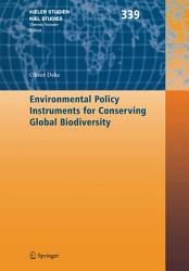 Environmental Policy Instruments For Conserving Global Biodiversity Book PDF