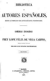Comedias escogidas de frey Lope Félix de Vega Carpio juntas en coleccion y ordenadas: Volumen 3
