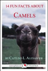 14 Fun Facts About Camels: a 15-Minute Book