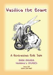 VASILICA THE BRAVE - A Romanian Folk Legend: Baba Indaba Children's Stories - Issue 120