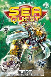 Sea Quest: Gort the Deadly Snatcher: Book 29