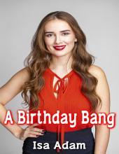 A Birthday Bang