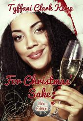 For Christmas' Sake: Nice Edition