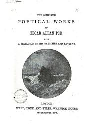 The Complete Poetical Works of Edgar Allan Poe: With a Selection of His Sketches and Reviews