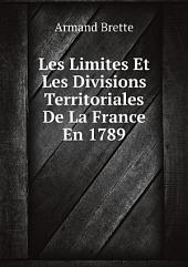 Les Limites Et Les Divisions Territoriales De La France En 1789
