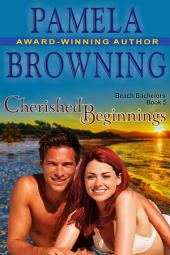 Cherished Beginnings (The Beach Bachelors Series, Book 5)