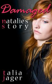 Damaged: Natalie's Story