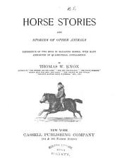 Horse Stories and Stories of Other Animals: Experience of Two Boys in Managing Horses, with Many Anecdotes of Quadrupedal Intelligence