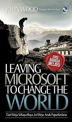 Leaving Microsoft to Change the World  Edisi Bahasa Melayu  PDF