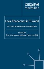 Local Economies in Turmoil: The Effects of Deregulation and Globalization