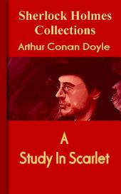 A Study In Scarlet: Sherlock Holmes Collections